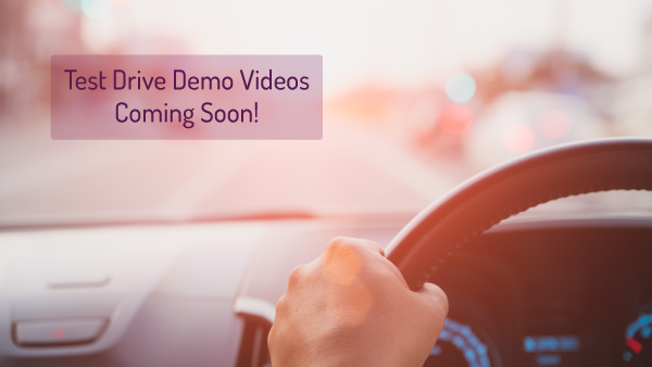 Test Drive Demo Videos Coming Soon